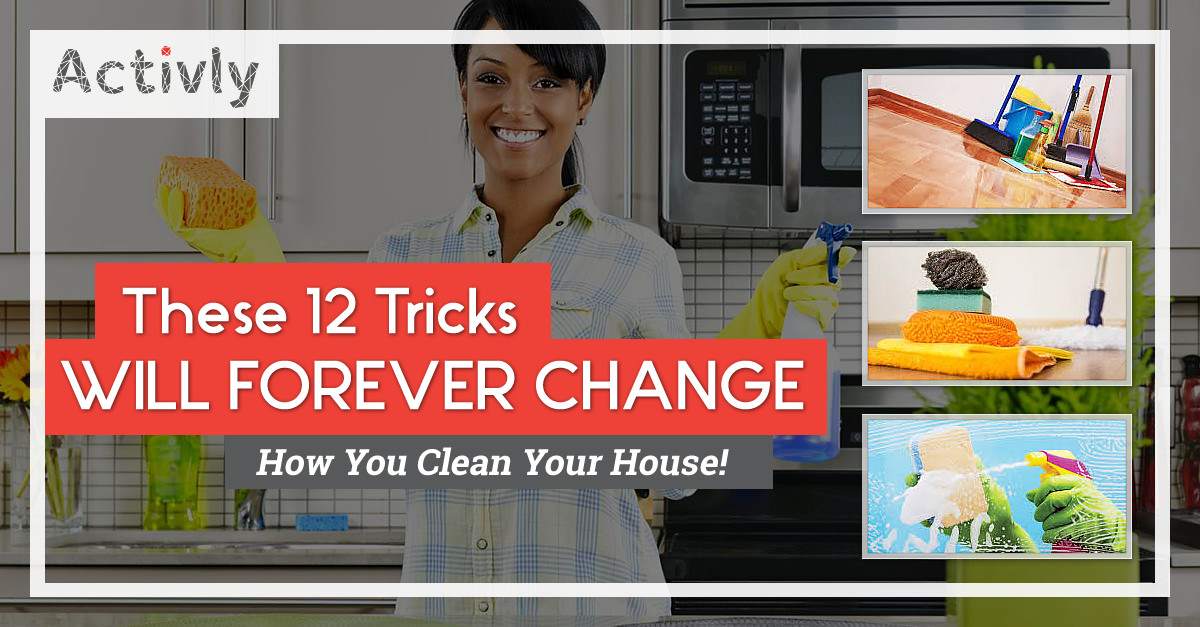 these 18 tricks will forever change how you clean your